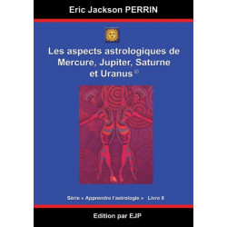 Astrologie livre 8: Les aspects astrologiques a Mercure, Jupiter, Saturne et Uranus