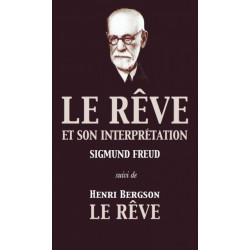 Le Reve et son interpretation (suivi de Henri Bergson: Le Reve)