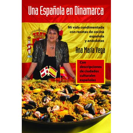 Una Española en Dinamarca: Mi vida condimentada con recetas de cocina española y anécdotas