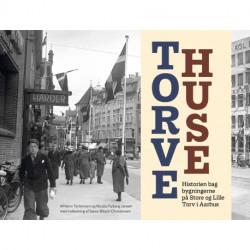 Torvehuse: Historien bag bygningerne på Store og Lille Torv i Aarhus