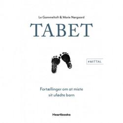 Tabet: Fortællinger om at miste sit ufødte barn