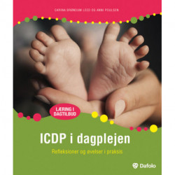 ICDP i dagplejen: Refleksioner og øvelser i praksis