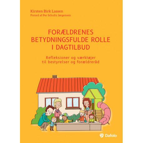Forældrenes betydningsfulde rolle i dagtilbud: refleksioner og værktøjer til bestyrelser og forældreråd