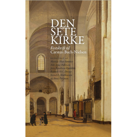 Den sete kirke: Festskrift til Carsten Bach-Nielsen