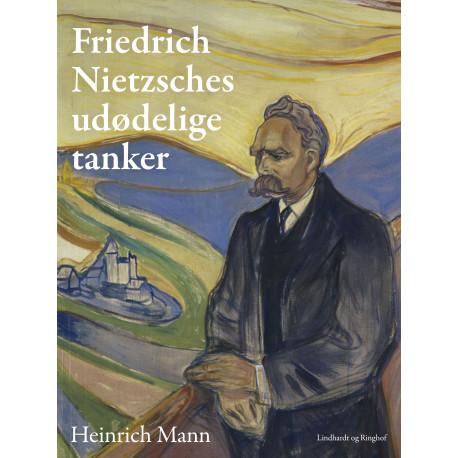 Friedrich Nietzsches udødelige tanker