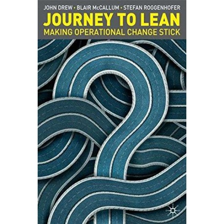 Journey to Lean : Making Operational Change Stick