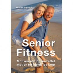 Senior Fitness: Motiverende og målrettet motion for hjerne og krop