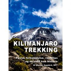 Kilimanjaro trekking: Fysisk forberedelse, rejsetips og en sand trek historie