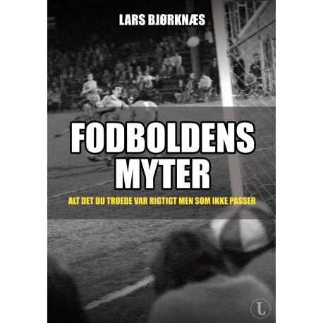 Fodboldens myter: Alt det du troede var rigtigt men som ikke passer