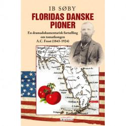 Floridas Danske Pioner: En dramadokumentarisk fortælling om tomatkongen A.C. Frost (1846-1924)