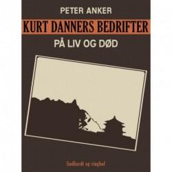 Kurt Danners bedrifter: På liv og død