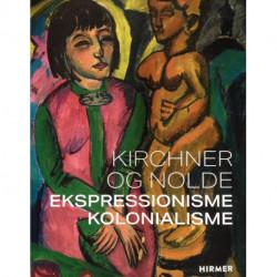Kirchner og Nolde: Ekspressionisme Kolonialisme