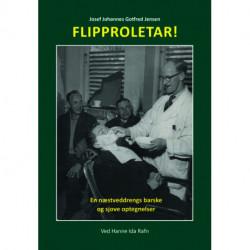 Flipproletar!: En næstveddrengs barske og sjove optegnelser