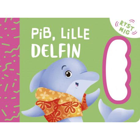 Pib, lille Delfin: ryst mig!
