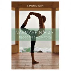 Närmare något: Filosofin bakom yoga