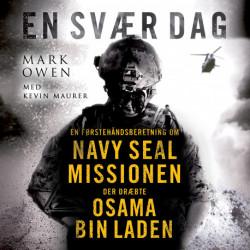 En svær dag: En førstehåndsberetning om Navy Seal missionen, der dræbte Osama Bin Laden