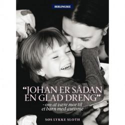 Johan er sådan en glad dreng: Om at være mor til et barn med autisme