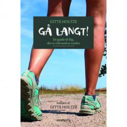 Gå langt: En guide til dig, der er vild med at vandre