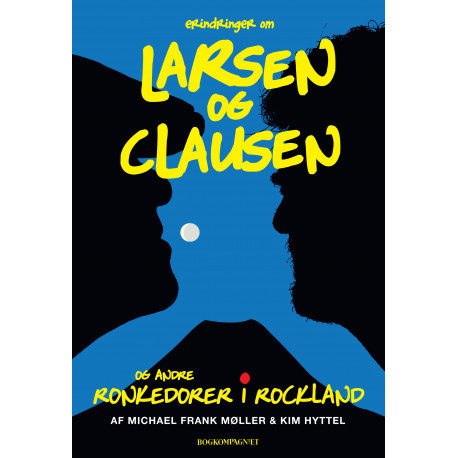 Larsen og Clausen: og andre ronkedorer i rockland