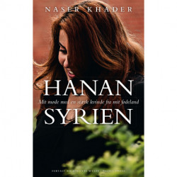 Hanan Syrien: Mit møde med en stærk kvinde fra mit fødeland