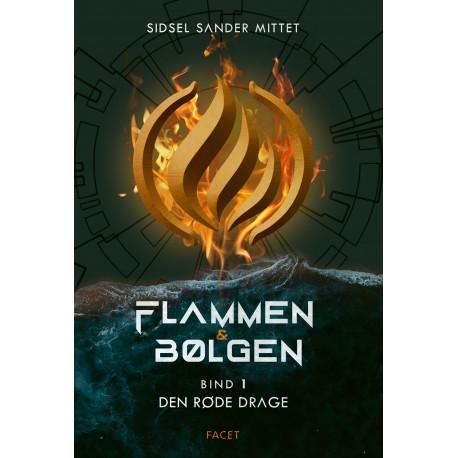 Flammen & Bølgen – Bind 1: Den røde drage