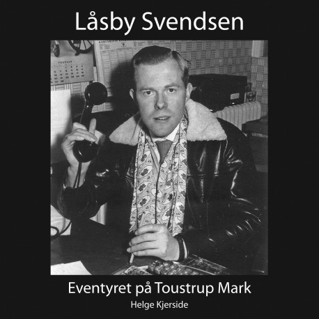 Låsby Svendsen: Eventyret på Toustrup Mark