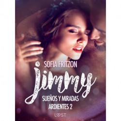 Jimmy: Sueños y Miradas Ardientes 2