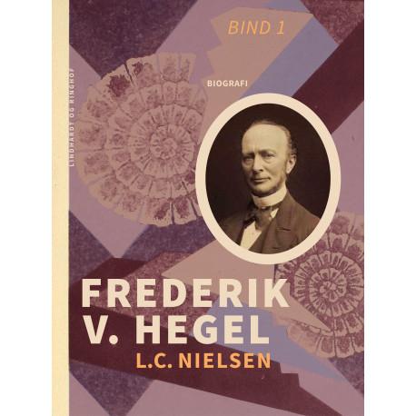 Frederik V. Hegel. Bind 1