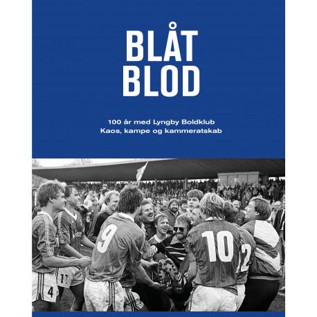 Blåt Blod: 100 år med Lyngby Boldklub