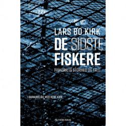 De sidste fiskere: Fiskeriets storhed og fald