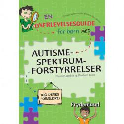 En overlevelsesguide for børn med autismespektrumforstyrrelser: (og deres forældre)