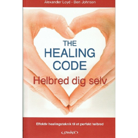 The healing code: healing af kilden til dine helbreds-, karriere- eller parforholdsproblemer på 6 minutter