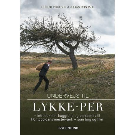 Undervejs til Lykke-Per: introduktion, baggrund og perspektiv til Pontoppidans mesterværk