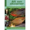 Alt om akvarier: Opbygning, oprindelsesbiotoper, akvarietyper, fiskearter, plantearter