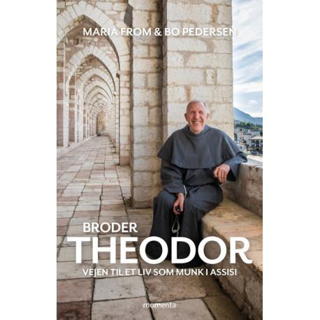 Broder Theodor: Vejen til et liv som munk i Assisi