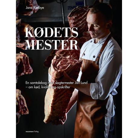 Kødets mester: En samtalebog med slagtermester Jan Lund – om kød, kvalitet og opskrifter