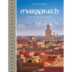 Marrakech: Smag, steder og stemning
