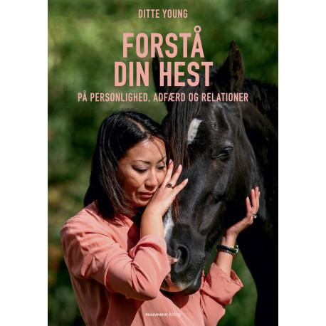 Forstå din hest: På personlighed, adfærd og relationer