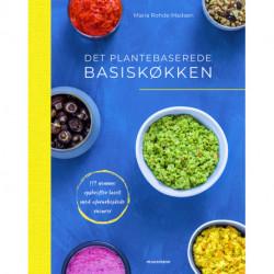 Det plantebaserede basiskøkken: 117 nemme opskrifter lavet med uforarbejdede råvarer