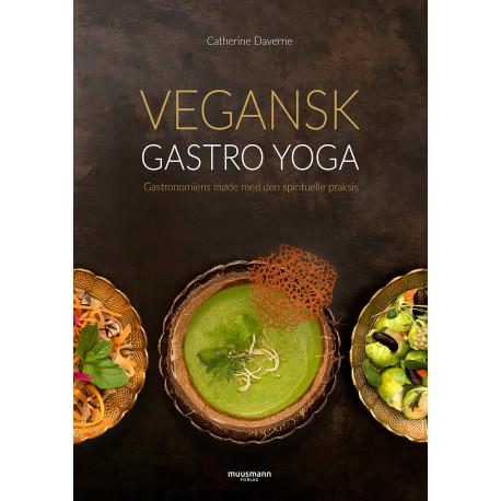 Vegansk gastro yoga: Gastronomiens møde med den spirituelle praksis