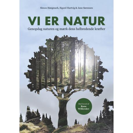 Vi er natur: Genopdag naturen og mærk dens helbredende kræfter