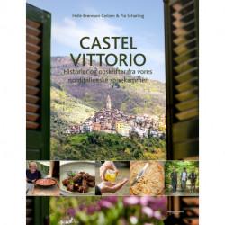 Castel Vittorio: Historier og opskrifter fra vores norditalienske spisekammer