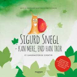 Sigurd Snegl kan mere, end han tror: Et sansemotorisk eventyr