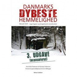Danmarks dybeste hemmelighed 3. ucensureret udgave: Regan Vest - regeringens og kongehusets atombunker