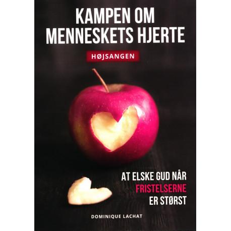 Kampen om menneskets hjerte: At elske Gud når fristelserne er størst.