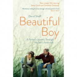 Beautiful Boy: A Father's Journey Through His Son's Addiction - Film tie-in