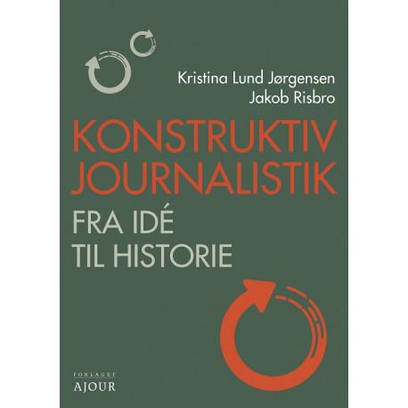 Konstruktiv journalistik: Fra idé til historie