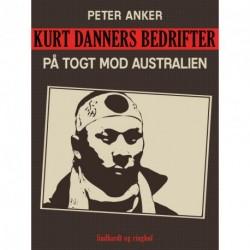 Kurt Danners bedrifter: På togt mod Australien