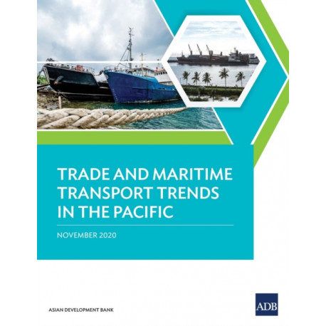 Trade and Maritime Transport Trends in the Pacific