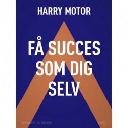 Få succes som dig selv